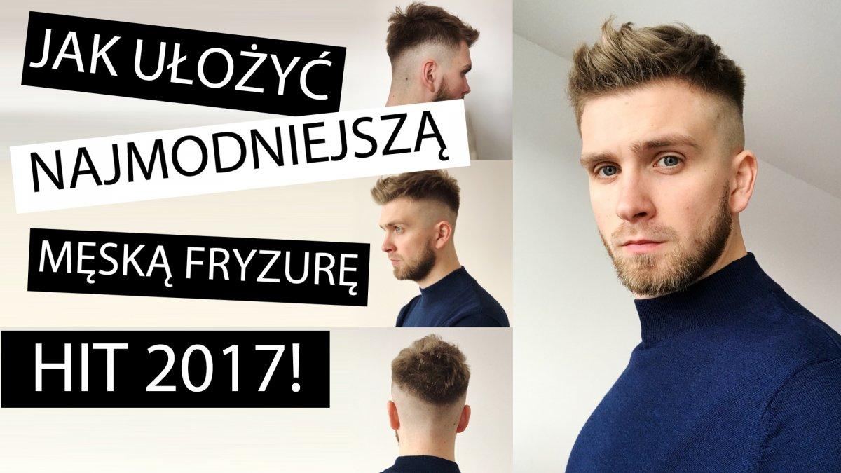 Krótka Męska Fryzura Hit 2017 Poradnik