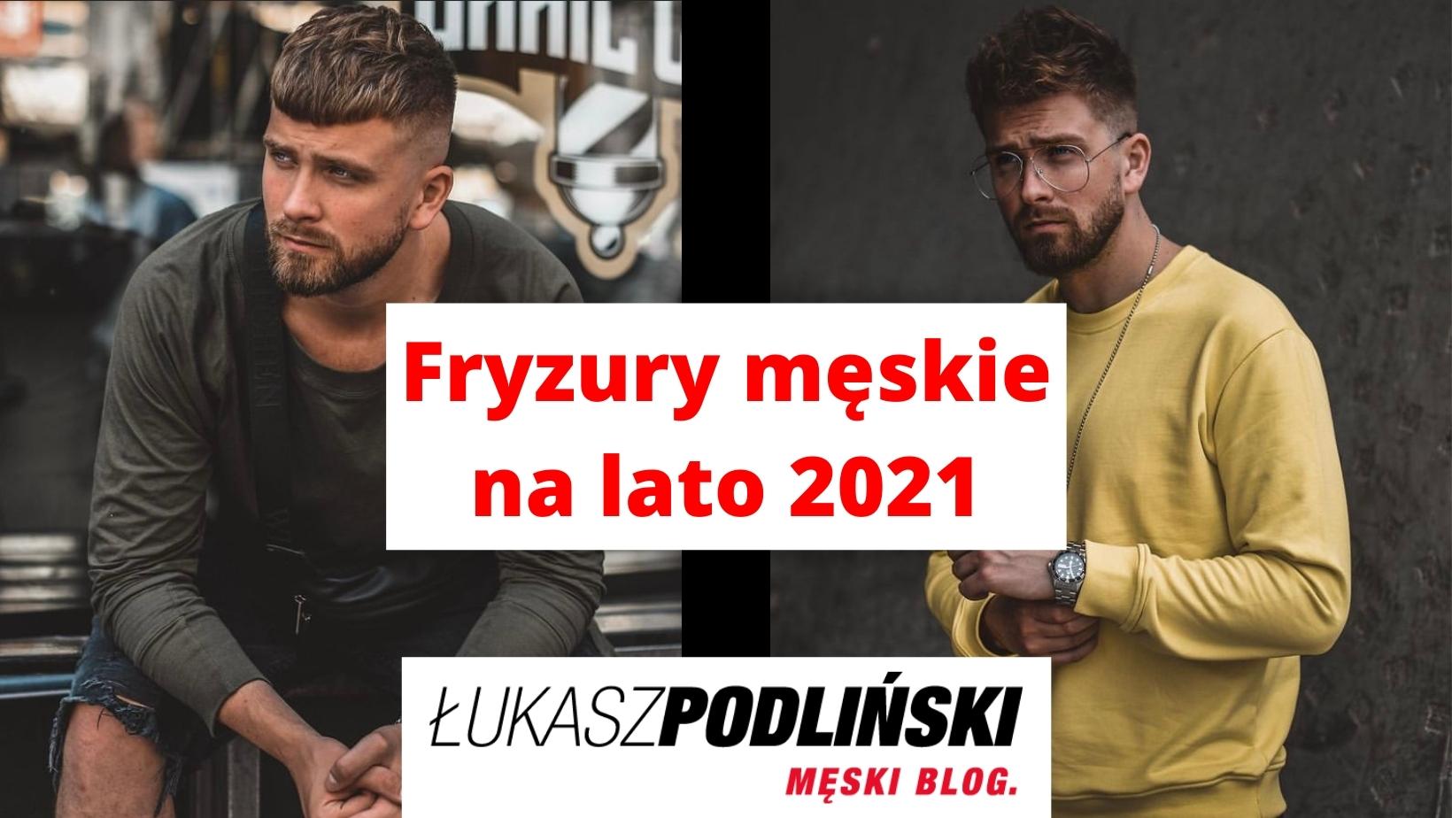 Fryzury męskie na lato 2021